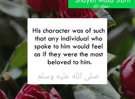 The GREATEST of all men, the most honorable of all Prophet's character