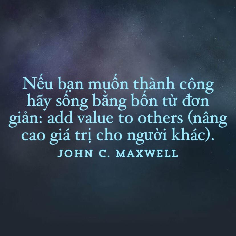 Thành công bằng cách nâng cao giá trị cho người khác - John Maxwell