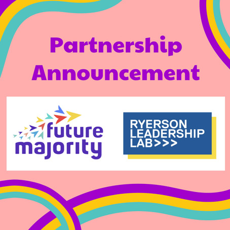Future Majority is entering a strategic partnership hosted at the Ryerson Leadership Lab