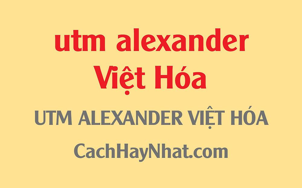 Font UTM ALEXANDER Việt Hóa
