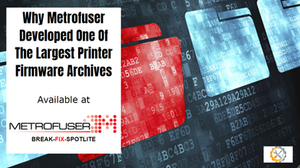 Laser printer parts manufacturer Metrofuser (www.metrofuser.com) has announced it has developed one of the largest archives for laser printer firmware