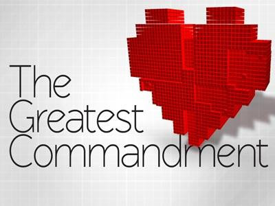 """The Greatest Commandment"""