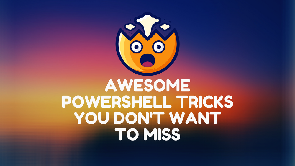 PowerShell Tips & Tricks That Will Increase Your Productivity
