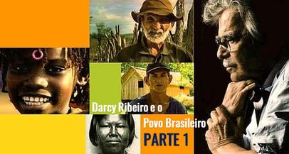 Darcy Ribeiro e o povo brasileiro - Parte I