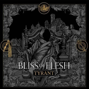 Bliss Of Flesh/Tyrant/Listenable Records/2020 CD Review