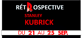 Rétrospective Stanley Kubrick