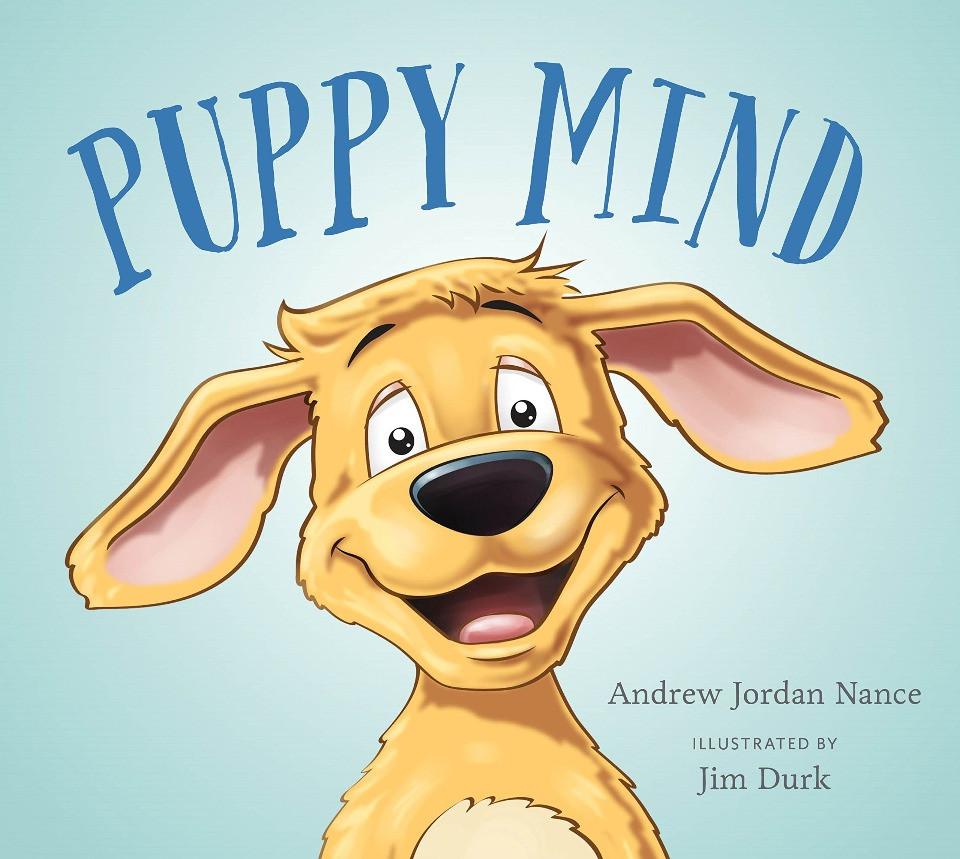Puppy Mind by Andrew Jordan Nance & Jim Durk
