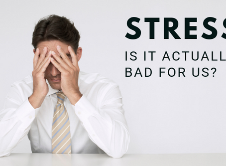 Stress: Is It Actually Bad For Us?