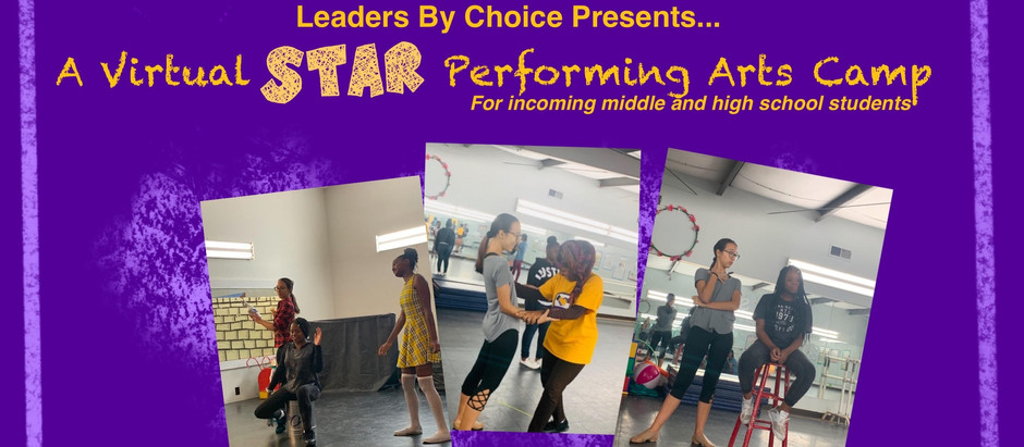 Leaders by Choice (LBC) Presents: A Virtual Star Performing Arts Camp (Middle & High School)