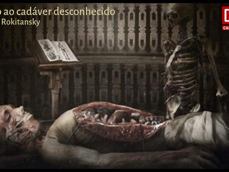 Oração ao cadáver desconhecido - Karl Rokitansky