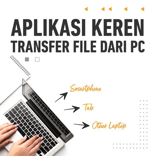Aplikasi Untuk Transfer Data Dari PC ke HP