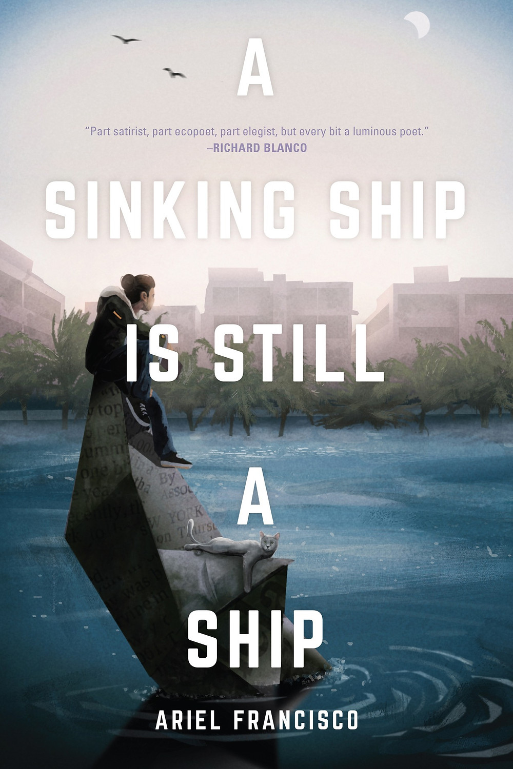 A Sinking Ship is Still a Ship By Ariel Francisco 160 pages. 2020. Burrow Press. The book slut book reviews, thebookslut poetry reviews, Publisher: Burrow Press Published Date: April 21, 2020 Pages: 160 Dimensions: 6.0 X 0.4 X 9.0 inches | 0.5 pounds Language: English Type: Paperback ISBN: 9781941681626 BISAC Categories: Caribbean & Latin American