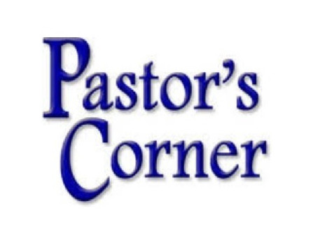 Welcome to the Pastor's Corner!