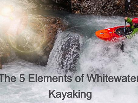 The 5 Key Elements of Whitewater Kayaking