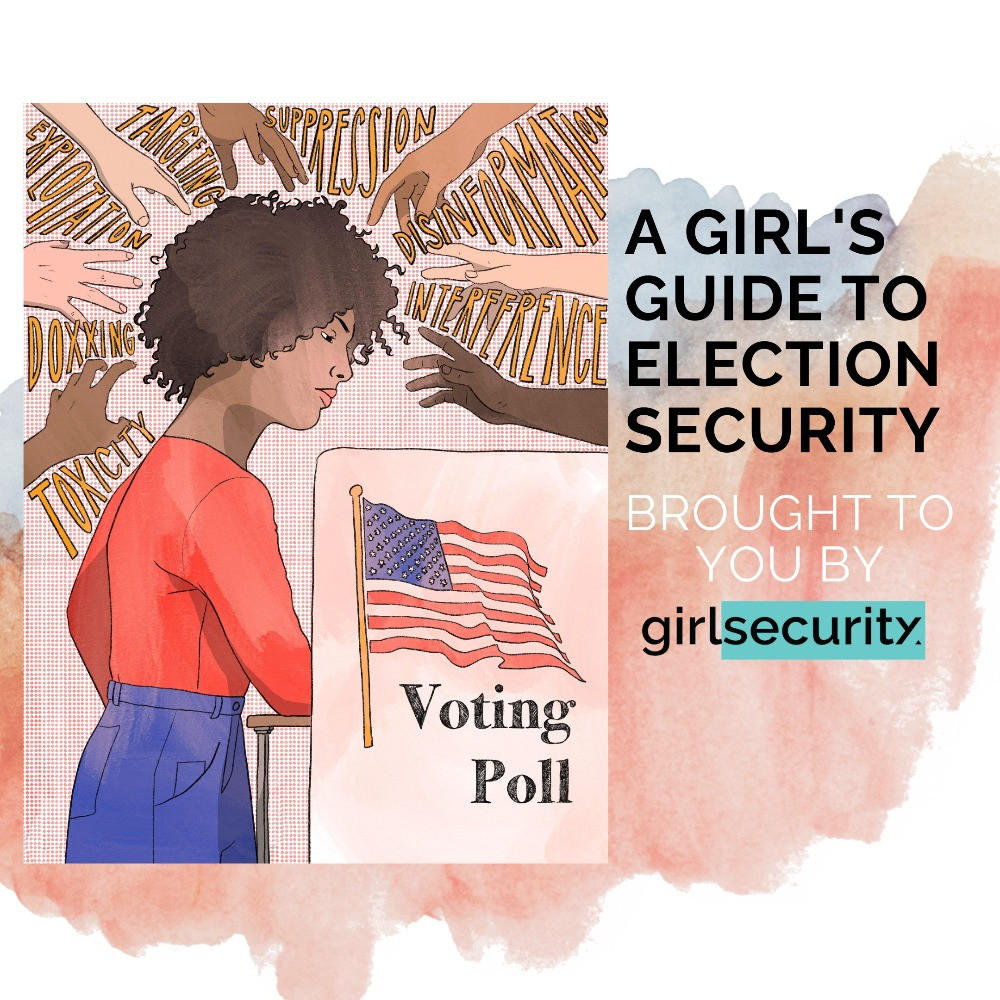 A Girl's Guide to Election Security Flyer brought to you by Girl Security