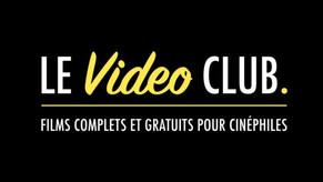 LE VIDEO CLUB DU CINEPHILE: LE MEILLEUR DU CINÉMA, GRATUITEMENT, EN UN CLIC