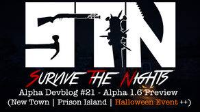 Alpha Devblog #21 - Alpha 1.6 Preview (New Town | Prison Island ++)