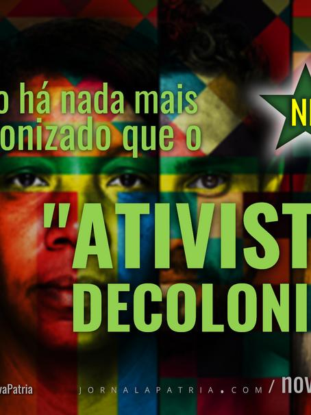 """Não há nada mais colonizado que o """"ativista decolonial"""""""