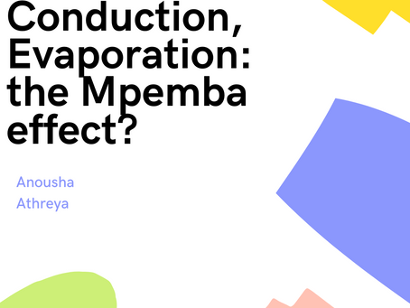 Convection, Conduction, Evaporation: the Mpemba effect?– Anousha Athreya