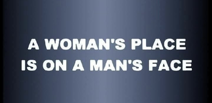A woman's place is on a man's face meme