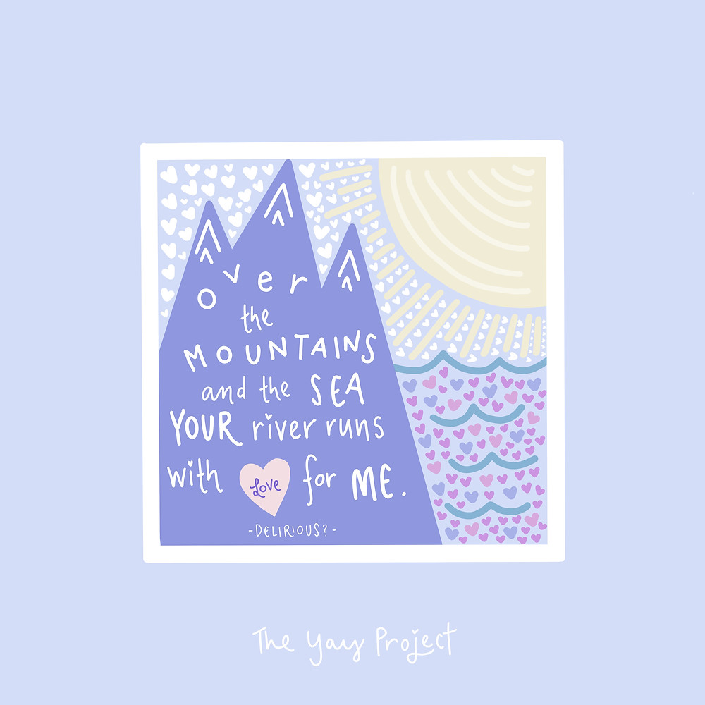 Christian graphic Delirious lyrics over the mountain and the sea your river runs with love for me by Jenni Lien of The Yay Project