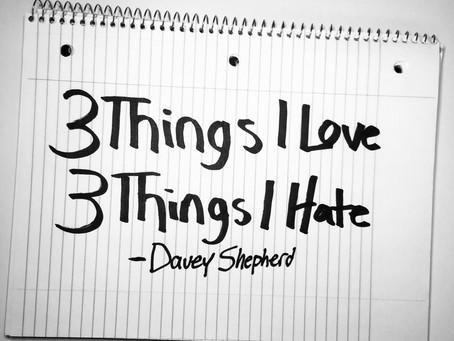 Three Things I Love, Three Things I Hate