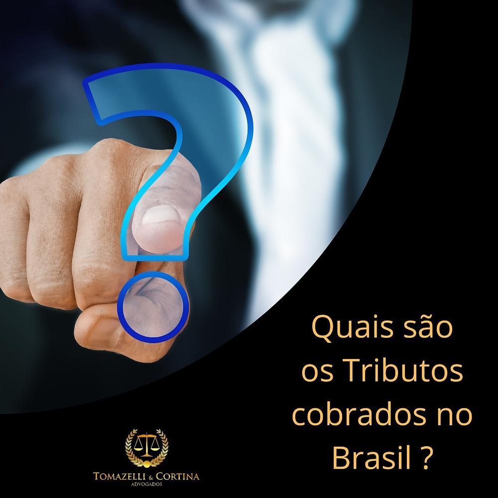 Quais são os Tributos cobrados no Brasil
