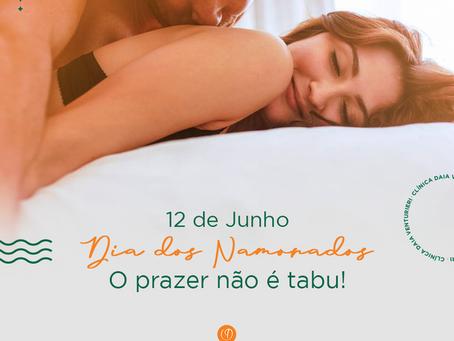 12/06 Dia dos Namorados – O prazer não é tabu!