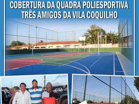 Vereador Pavão  Filho solicita cobertura da Quadra Poliesportiva Três Amigos da Vila Coquilho