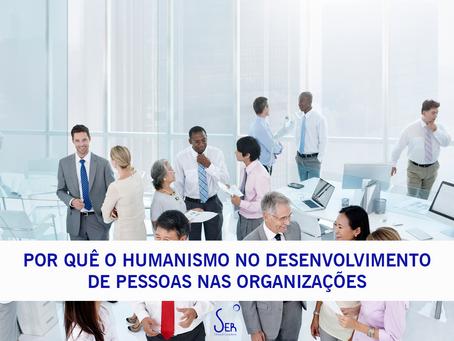 Artigo - Por quê o Humanismo no Desenvolvimento de Pessoas nas Organizações?