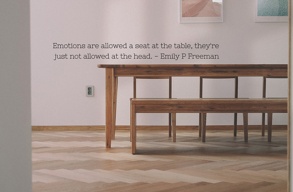 Emotion don't sit at the head of the table