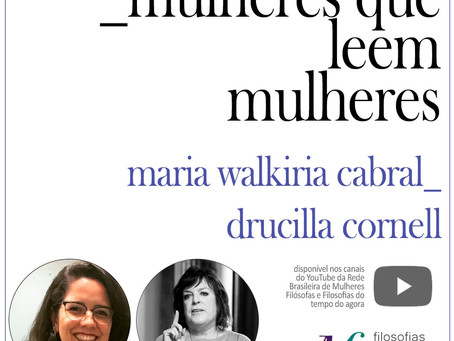 Mulheres que leem mulheres: Maria Walkíria Cabral lê Drucilla Cornell