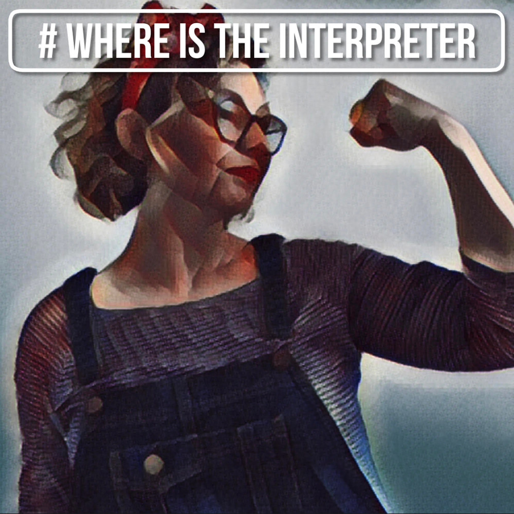 "A cartoon graphic of a white woman wearing denim dungarees and holding up her left arm to show muscle. At the top, in white writing reads ""#WhereIsTheInterpreter"" in caps lock."