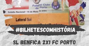 #BilhetesComHistória SL Benfica 2x1 FC Porto 2004