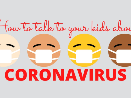 How to Talk to Children about COVID-19 (Coronavirus)