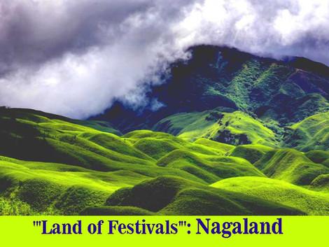 """'Land of Festivals'"": Nagaland"