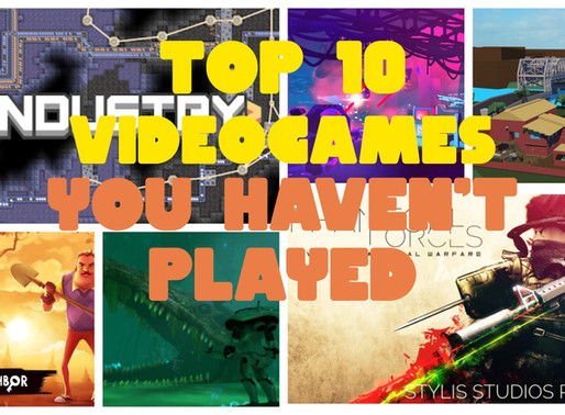 Top 10 Video Games You Have Not Played!