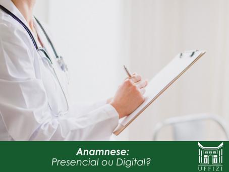 Anamnese: Presencial ou Digital?
