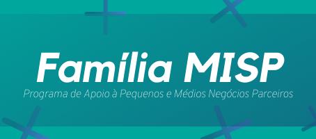 Família MISP - Mais benefícios para você!