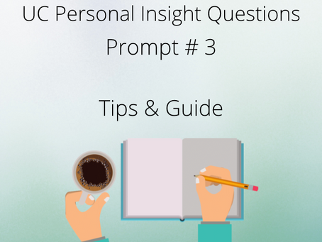 Tips and Guides on Writing UC PIQ Prompt #3