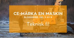 Bloggserie 5/6 CE-märka en maskin: Teknisk fil