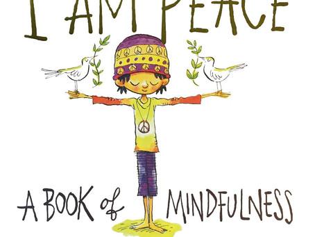 I Am Peace - A Book Of Mindfulness [for Kids]