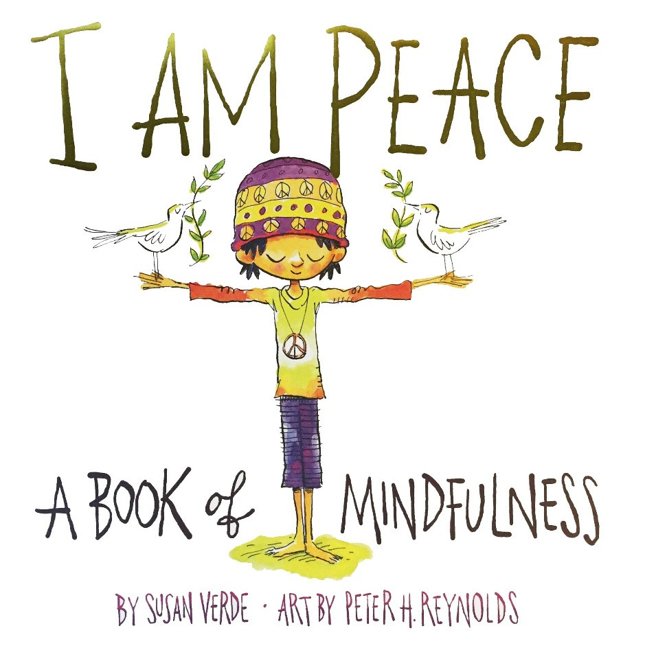 I Am Peace - A Book Of Mindfulness by Susan Verde & Peter H. Reynolds