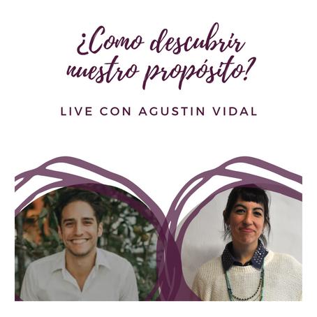¿Como descubrir nuestro proposito? Live con Agustin Vidal