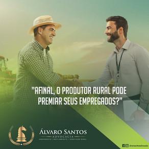 Afinal, o produtor rural pode premiar seus funcionários?