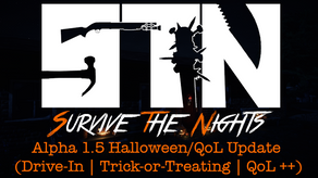 Patch Notes - Alpha 1.5 Halloween Event/QoL Update(Trick-or-Treating | Drive-in Film)