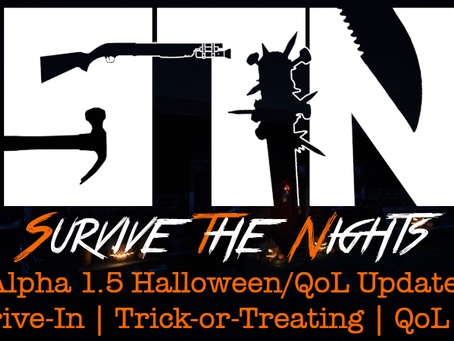 Oct 27th - Patch Notes - Alpha 1.5 Halloween Event/QoL Update (Trick-or-Treating | Drive-in Film)