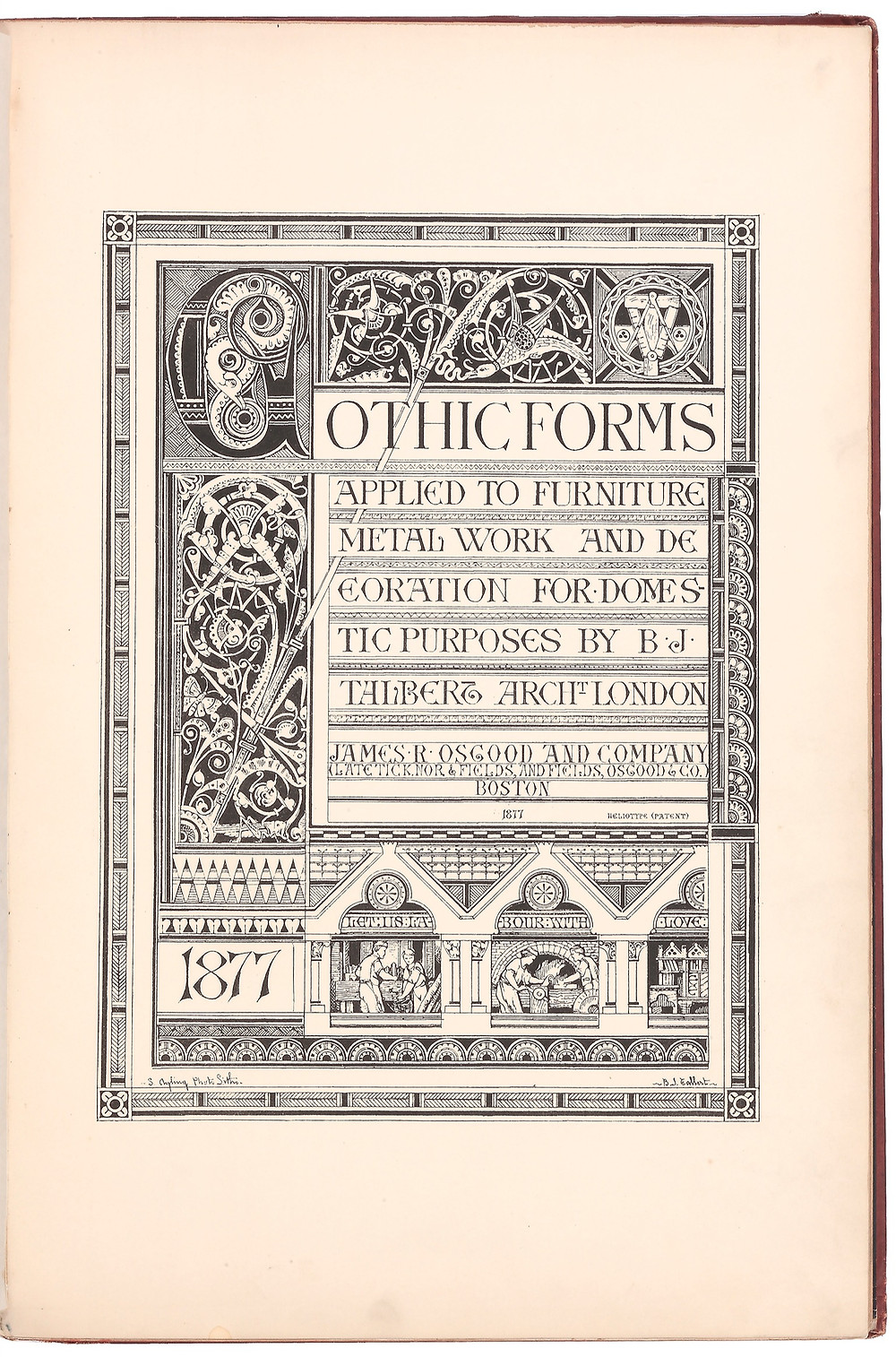 Bruce James Talbert (1838–1881). Gothic forms applied to furniture, metal work and decoration for domestic purposes. Boston: James R. Osgood and Company, 1877.