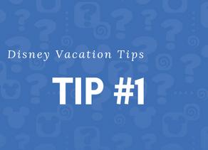 Disney Vacation Tips - Tip #1