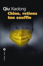 Chine, Retiens ton souffle de Qiu Xiaolong par Cathie Louvet - France.